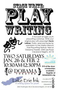 Lake Erie Ink and Dobama Theatre join forces for youth playwriting workshops…1/26 + 2/2
